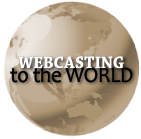 Webcasting to the World